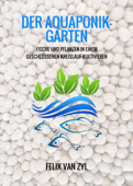 Der Aquaponik-Garten