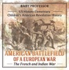 American Battlefield Of A European War The French And Indian War - US History Elementary  Childrens American Revolution History