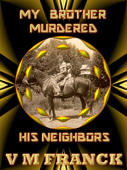 My Brother Murdered His Neighbors