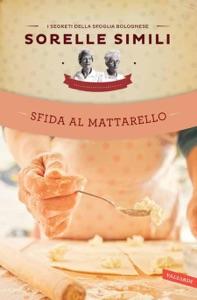 Sfida al mattarello da Valeria Simili & Margherita Simili