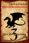 Linksrechtsobenunten - Band 3 Die Prophezeiung