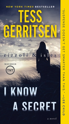 Tess Gerritsen - I Know a Secret: A Rizzoli & Isles Novel