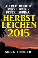 Herbstleichen 2015: Sieben Thriller