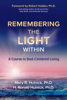 Mary R. Hulnick, Ph.D. & H. Ronald Hulnick, Ph.D. - Remembering the Light Within artwork