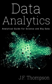 Data Analytics Analytical Guide For Science And Big Data