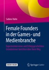 Female Founders In Der Games- Und Medienbranche