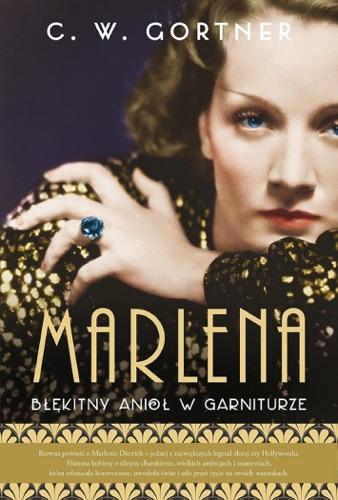 C. W. Gortner - Marlena. Błękitny anioł w garniturze