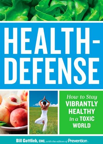 Bill Gottlieb & The Editors of Prevention - Health-Defense
