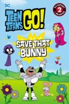 Teen Titans Go TM Save That Bunny