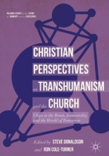 Christian Perspectives On Transhumanism And The Church