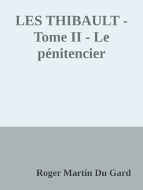 LES THIBAULT - Tome II - Le pénitencier