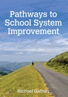 Pathways To School System Improvement