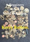 A Beginners Guide To Metal Detecting