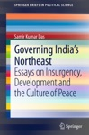 Governing Indias Northeast