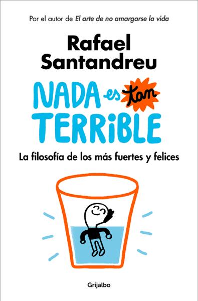 Nada es tan terrible by Rafael Santandreu