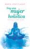 Soy una mujer holística - Maria José Flaqué Moll