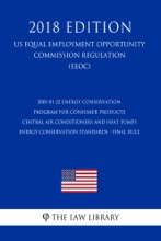 2001-01-22 Energy Conservation Program for Consumer Products - Central Air Conditioners and Heat Pumps Energy Conservation Standards - Final rule (US Energy Efficiency and Renewable Energy Office Regulation) (EERE) (2018 Edition)