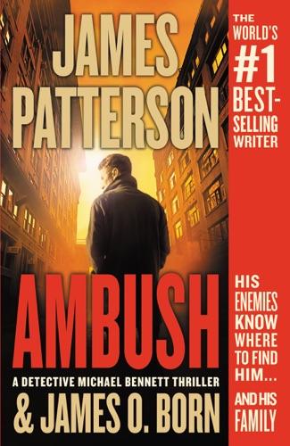 Ambush - James Patterson & James O. Born - James Patterson & James O. Born