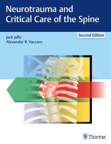 Jack Jallo & Alexander R. Vaccaro - Neurotrauma and Critical Care of the Spine