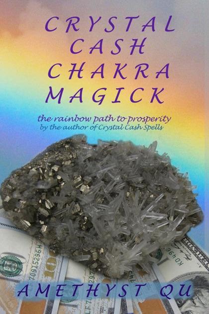 Crystal Cash Chakra Magick by Amethyst Qu on Apple Books
