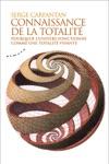 Connaissance De La Totalit - Pourquoi Lunivers Fonctionne Comme Une Totalit Vivante