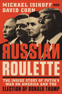 Michael Isikoff & David Corn - Russian Roulette book