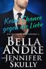 Bella Andre, Jennifer Skully & Katrina Morgental - Keine Chance gegen die Liebe (Die Maverick Milliardäre 4) Grafik