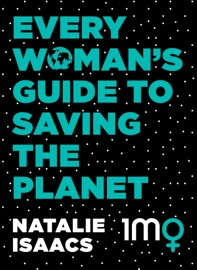 Every Woman S Guide To Saving The Planet