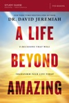 A Life Beyond Amazing Study Guide