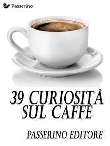 39 curiosità sul caffè Copertina del libro
