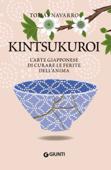 Kintsukuroi. L'arte giapponese di curare le ferite dell'anima Book Cover
