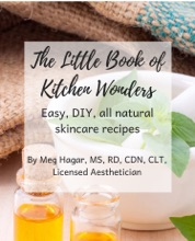 The Little Book of Kitchen Wonders: Quick & Easy, All Natural, Diy Skincare Recipes Made with Ingredients Already in Your Kitchen!