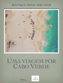 Uma viagem por Cabo Verde