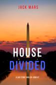 House Divided (A Luke Stone Thriller—Book 7)
