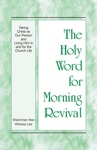 The Holy Word For Morning Revival - Taking Christ As Our Person And Living Him In And For The Church Life