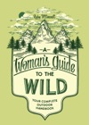 A Womans Guide To The Wild