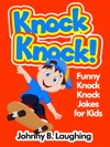 Knock Knock Funny Knock Knock Jokes For Kids
