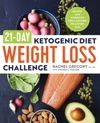21-Day Ketogenic Diet Weight Loss Challenge Recipes And Workouts For A Slimmer Healthier You