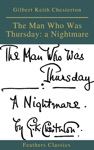 The Man Who Was Thursday A Nightmare Feathers Classics