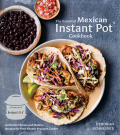 The Essential Mexican Instant Pot Cookbook by The Essential Mexican Instant Pot Cookbook