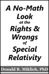 A No-Math Look At The Rights  Wrongs Of Special Relativity