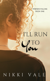 I'll Run to You - Nikki Vale book summary