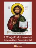 Il Vangelo di Giovanni letto da Papa Benedetto XVI Book Cover