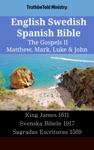 English Swedish Spanish Bible - The Gospels II - Matthew Mark Luke  John
