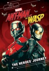 MARVELs Ant-Man And The Wasp The Heroes Journey