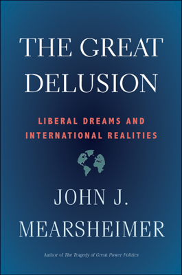 Great Delusion - John J. Mearsheimer book