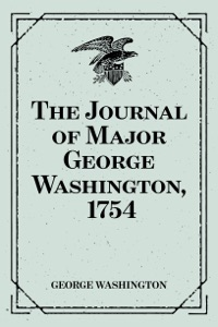 The Journal of Major George Washington, 1754 von George Washington Buch-Cover