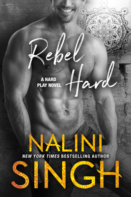 Nalini Singh - Rebel Hard book