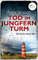 Anna Jansson & Susanne Dahmann - Tod im Jungfernturm: Ein Fall für Maria Wern - Band 3 artwork
