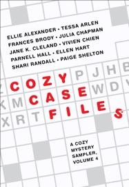 Cozy Case Files A Cozy Mystery Sampler Volume 4